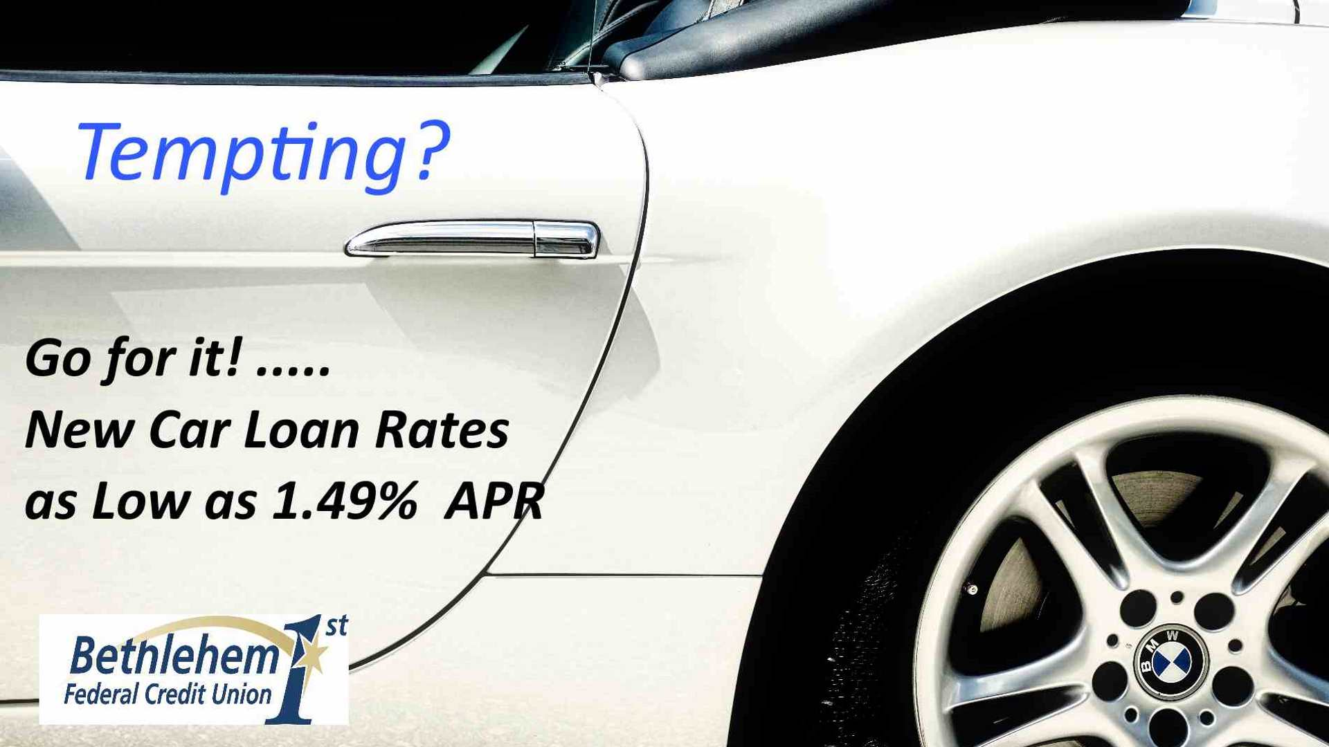 Read more about great car loan rates at Bethlehem 1st FCU...