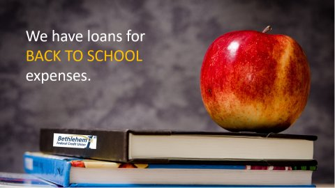 Help with Back to School Expenses from Bethlehem 1st FCU. Read more...