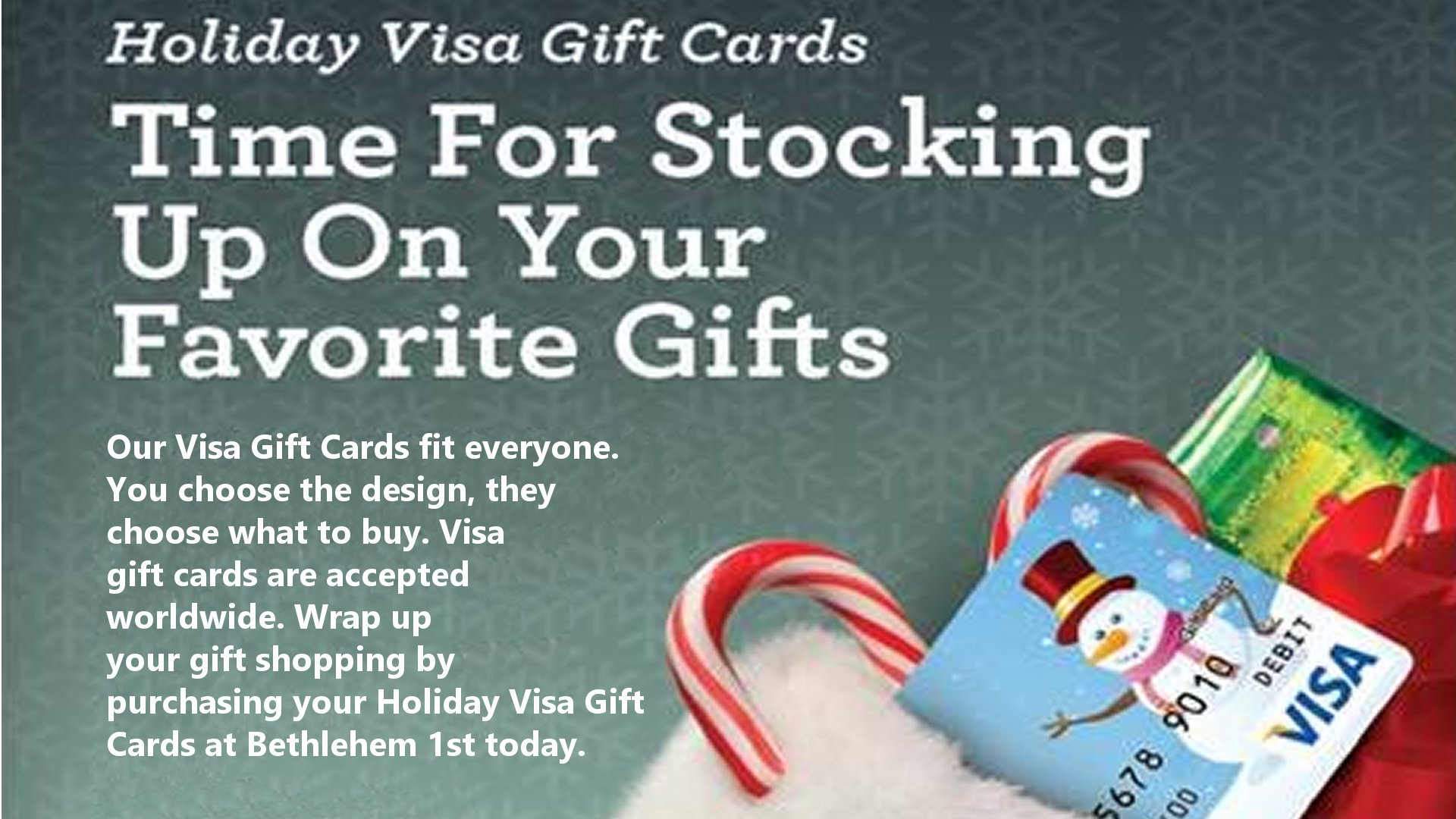 Visa Gift Cards from Bethlehem 1st Federal Credit Union fit everyone.