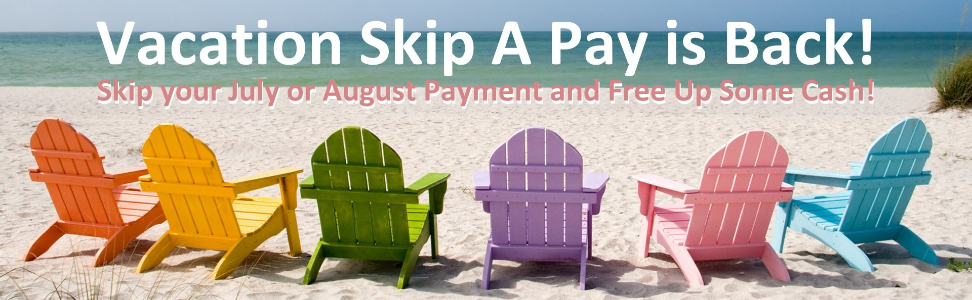 Vacation Skip A Pay is Back at Bethlehem 1st Federal Credit Union. Click for details...