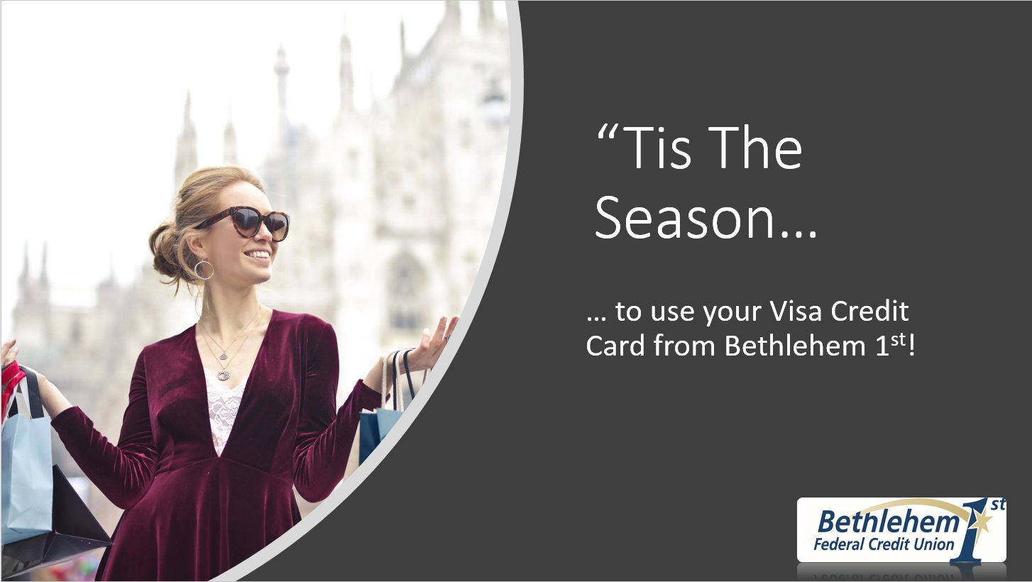 Tis the season for Beth1st's Visa Card. Click for details...