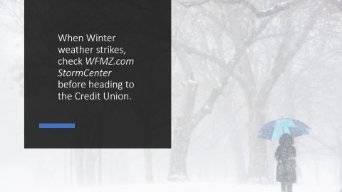 Check wfmz.com for possible winter weather closings.