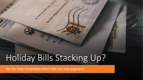 Holiday bills stacking up? Wouldn't it be nice to turn all those bills into one easy payment? We can help you get back on track with one easy loan. Click for details...